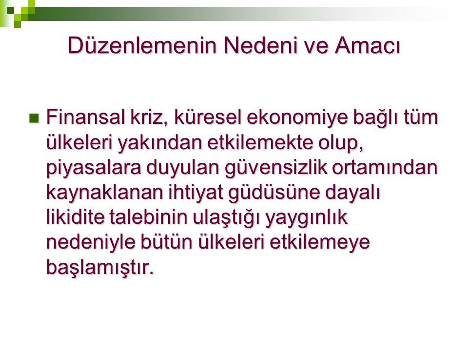 Türkiye'de sahip olunan varlıkların kayıtlara intikali  Yasal defterlerine kaydedilen varlıklar için pasifte özel bir fon hesabı açılacaktır.