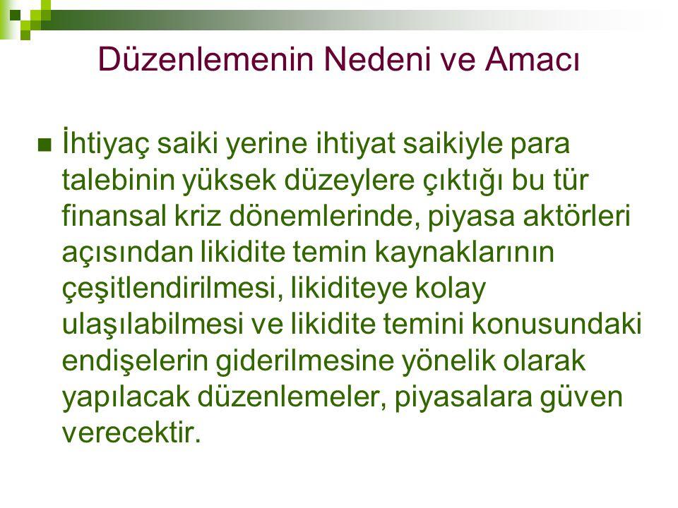  Bu bağlamda, 5811 sayılı Kanun ile gerçek ve tüzel kişilerce sahip olunan; para, döviz, altın, hisse senedi, tahvil ve diğer menkul kıymetlerin Türkiye'ye getirilmesi, taşınmazların kayda alınması suretiyle milli ekonomiye kazandırılması, Düzenlemenin Nedeni ve Amacı