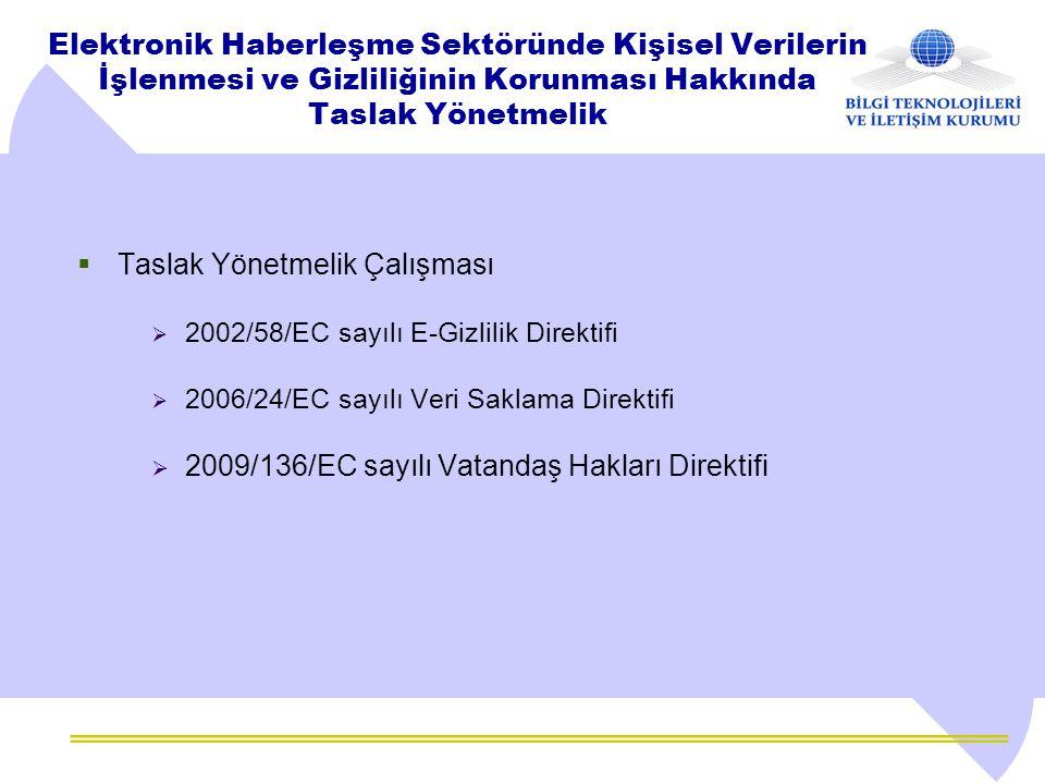 Elektronik Haberleşme Sektöründe Kişisel Verilerin İşlenmesi ve Gizliliğinin Korunması Hakkında Taslak Yönetmelik  Taslak Yönetmelik Çalışması  2002
