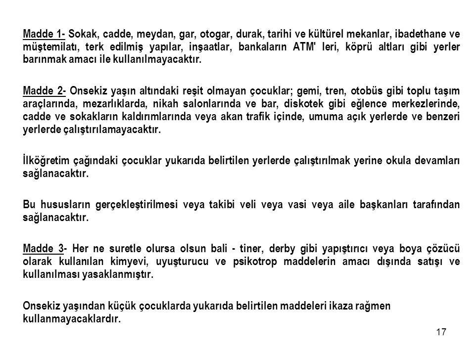 16 19 Ağustos 2000 - Sayı :24145 RESMİ GAZETE Sayfa : 55 İstanbul Valiliğinden : Sokakta Yaşayan veya Sokakta Çalıştırılan Çocukların Korunması Sureti