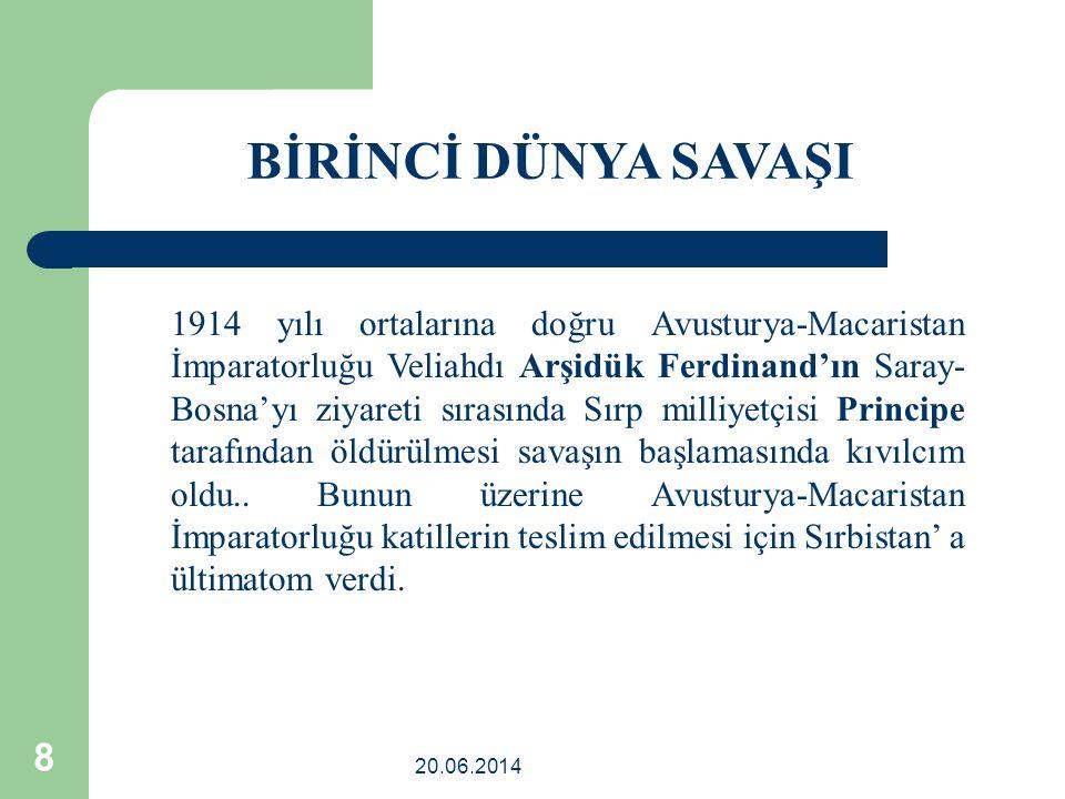 20.06.2014 8 1914 yılı ortalarına doğru Avusturya-Macaristan İmparatorluğu Veliahdı Arşidük Ferdinand'ın Saray- Bosna'yı ziyareti sırasında Sırp milli