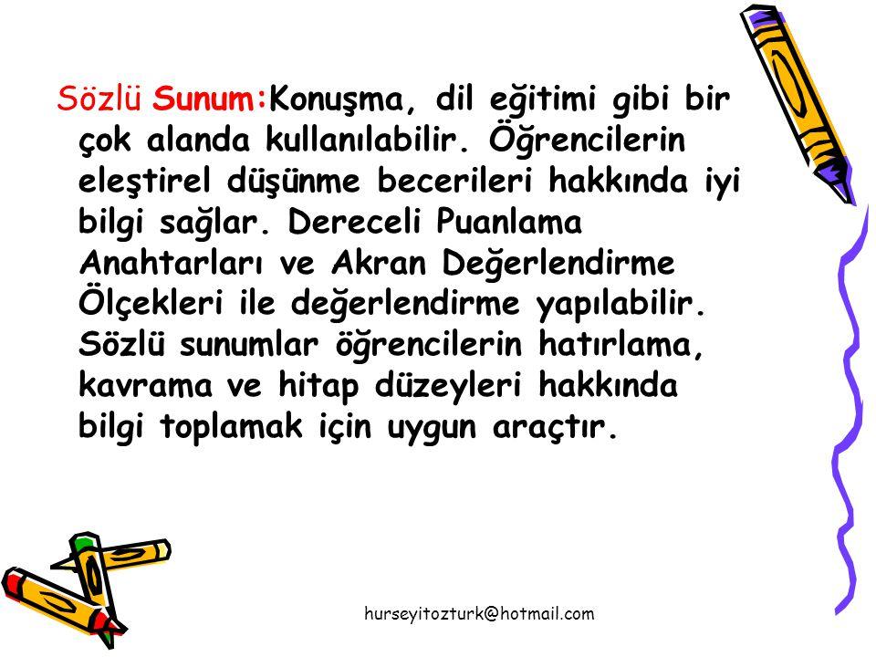hurseyitozturk@hotmail.com Sözlü Sunum:Konuşma, dil eğitimi gibi bir çok alanda kullanılabilir.