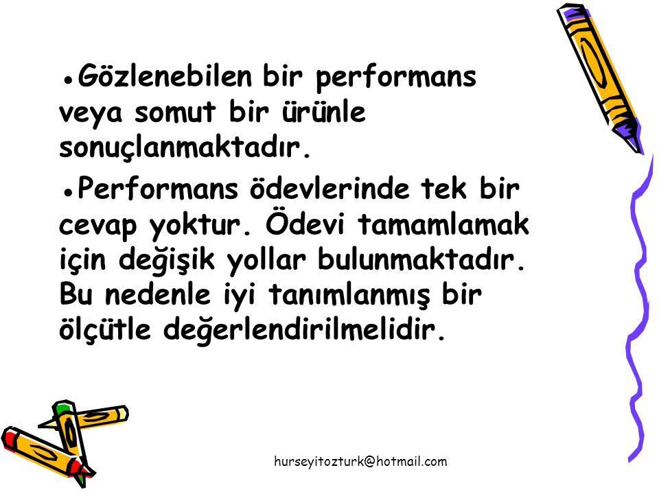 hurseyitozturk@hotmail.com ●Gözlenebilen bir performans veya somut bir ürünle sonuçlanmaktadır.