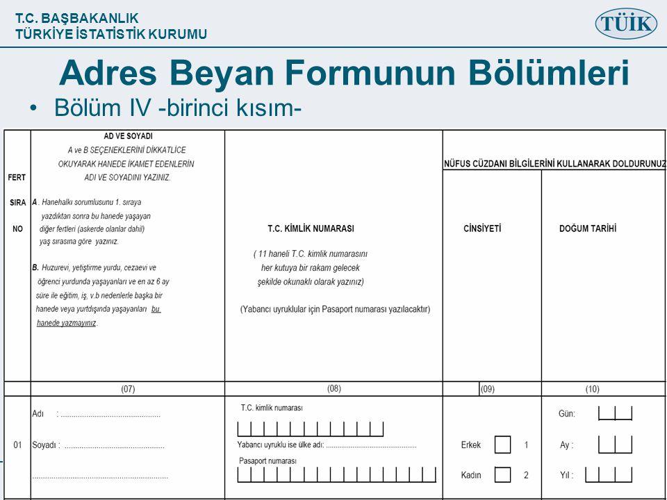 T.C. BAŞBAKANLIK TÜRKİYE İSTATİSTİK KURUMU Adres Beyan Formunun Bölümleri •Bölüm IV -birinci kısım-