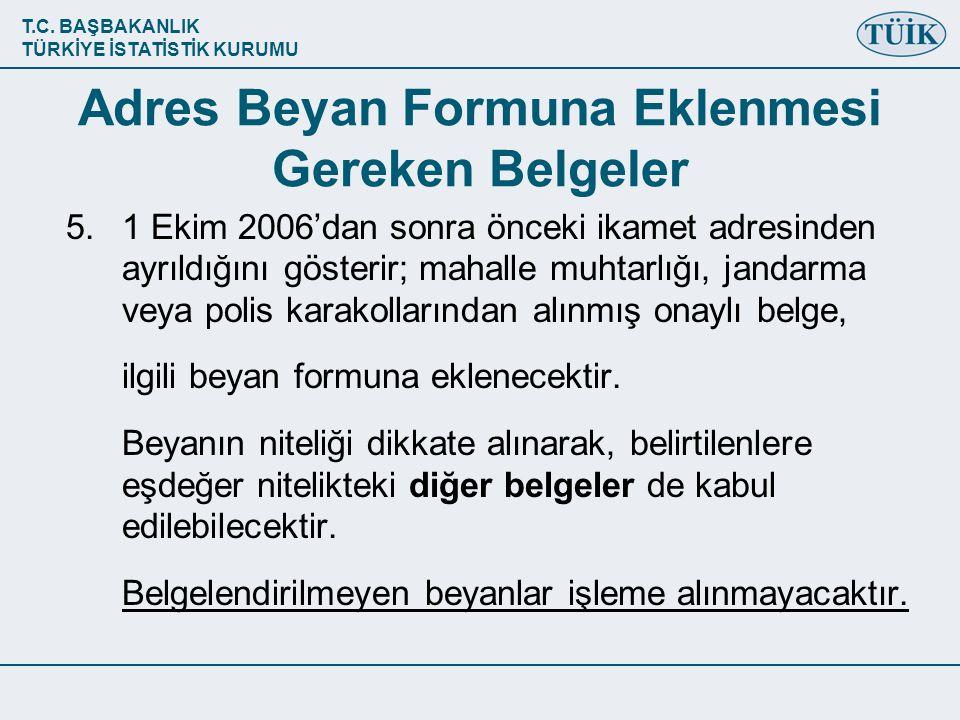 T.C. BAŞBAKANLIK TÜRKİYE İSTATİSTİK KURUMU Adres Beyan Formuna Eklenmesi Gereken Belgeler 5.1 Ekim 2006'dan sonra önceki ikamet adresinden ayrıldığını