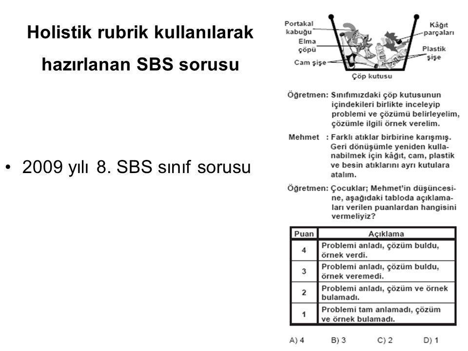 Holistik rubrik kullanılarak hazırlanan SBS sorusu •2009 yılı 8. SBS sınıf sorusu