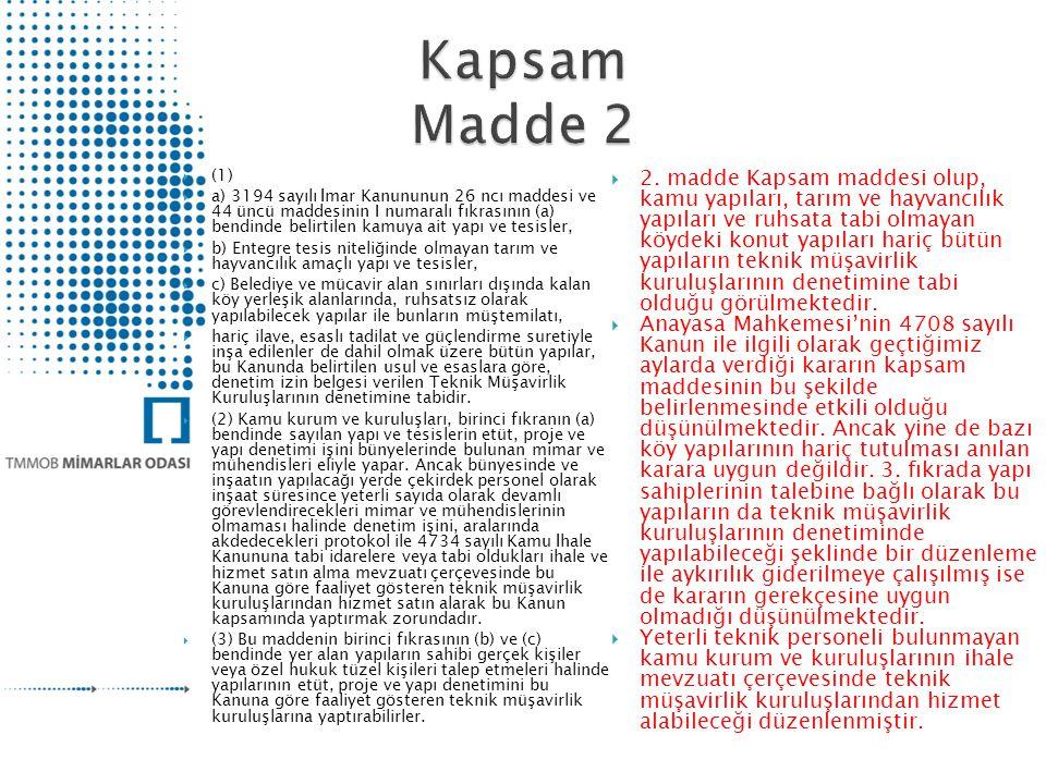 (1)  a) 3194 sayılı İmar Kanununun 26 ncı maddesi ve 44 üncü maddesinin I numaralı fıkrasının (a) bendinde belirtilen kamuya ait yapı ve tesisler,