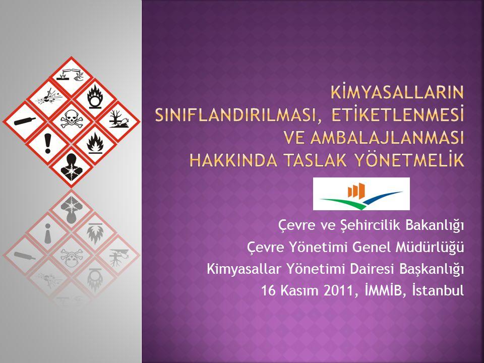 Çevre ve Şehircilik Bakanlığı Çevre Yönetimi Genel Müdürlüğü Kimyasallar Yönetimi Dairesi Başkanlığı 16 Kasım 2011, İMMİB, İstanbul