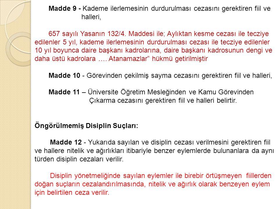 Madde 9 - Kademe ilerlemesinin durdurulması cezasını gerektiren fiil ve halleri, 657 sayılı Yasanın 132/4.