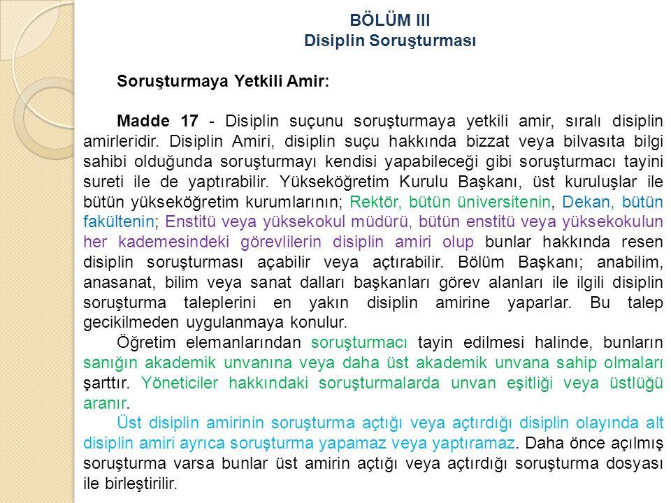 BÖLÜM III Disiplin Soruşturması Soruşturmaya Yetkili Amir: Madde 17 - Disiplin suçunu soruşturmaya yetkili amir, sıralı disiplin amirleridir.
