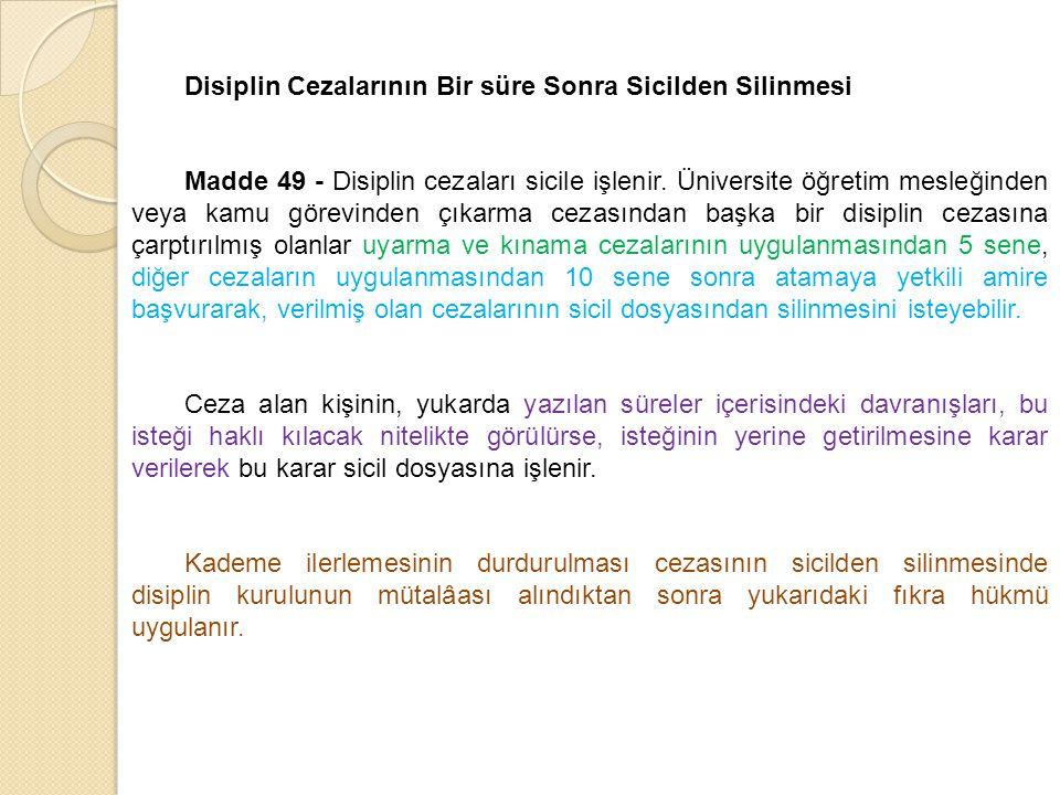 Disiplin Cezalarının Bir süre Sonra Sicilden Silinmesi Madde 49 - Disiplin cezaları sicile işlenir.