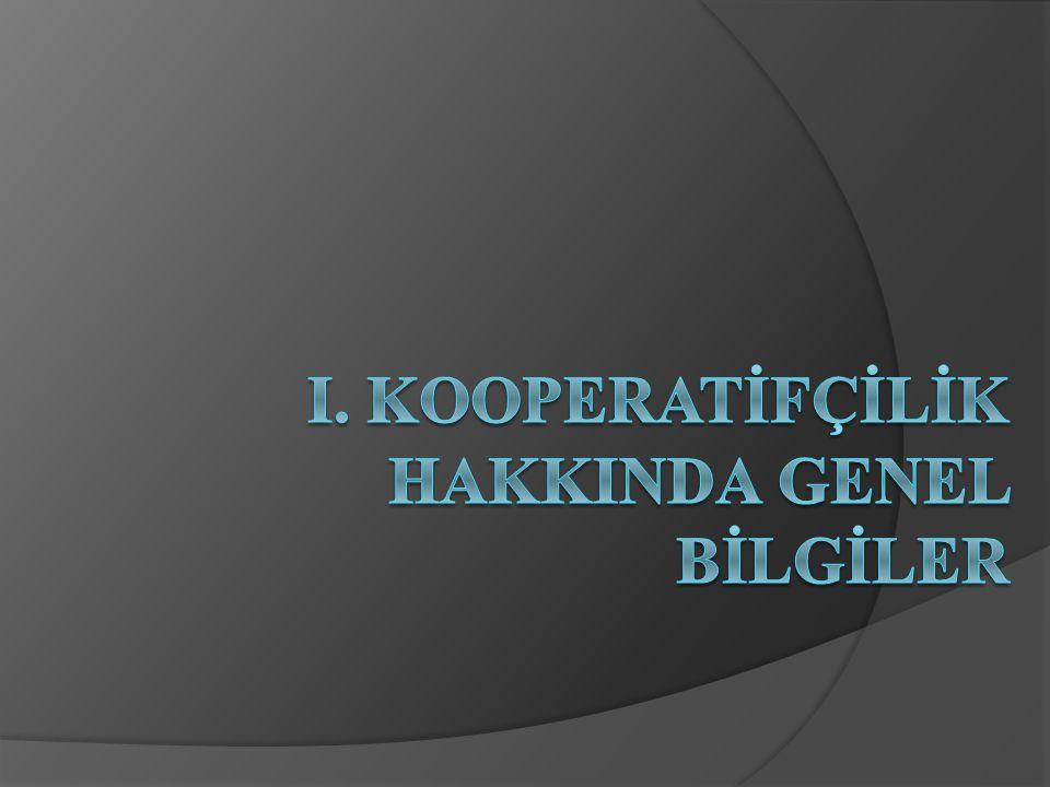 Tarımsal Kooperatifler (Kırsal Kooperatifler) İsleme ve pazarlama kooperatifleri - Tarım satış kooperatifleri - Köy kalkınma kooperatifleri - Su ürünleri kooperatifleri - Çiçekçilik kooperatifleri - Hayvan ve hayvansal üretim kooperatifleri Alım (Tedarik) kooperatifleri - Pancar ekicileri istihsal (üretim) kooperatifleri - Çay ekicileri ishitsal (üretim) kooperatifleri Hizmet kooperatifleri - Toprak ve tarım reformu kooperatifleri - Tarımsal sigorta kooperatifleri - Toprak su kooperatifleri Kredi kooperatifleri - Tarım kredi kooperatifi