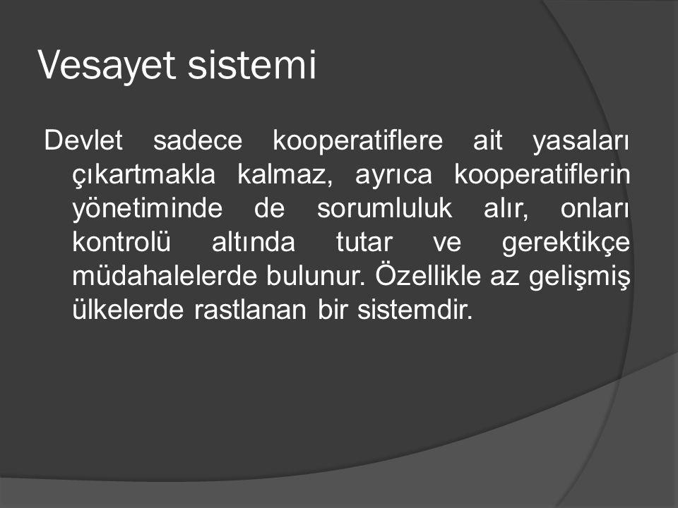 Vesayet sistemi Devlet sadece kooperatiflere ait yasaları çıkartmakla kalmaz, ayrıca kooperatiflerin yönetiminde de sorumluluk alır, onları kontrolü a