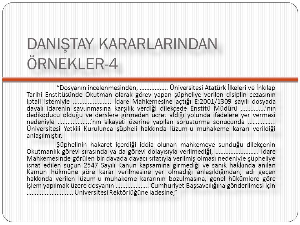 """DANIŞTAY KARARLARINDAN ÖRNEKLER-4 """"Dosyanın incelenmesinden, …………….. Üniversitesi Atatürk İlkeleri ve İnkılap Tarihi Enstitüsünde Okutman olarak görev"""