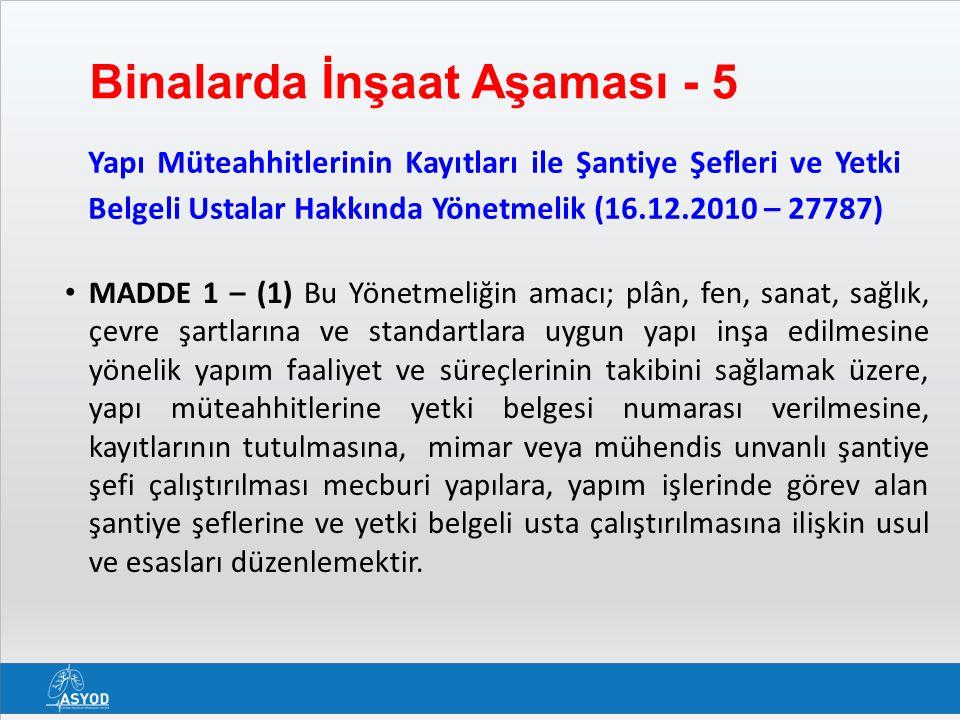 Binalarda İnşaat Aşaması - 5 Yapı Müteahhitlerinin Kayıtları ile Şantiye Şefleri ve Yetki Belgeli Ustalar Hakkında Yönetmelik (16.12.2010 – 27787) • M