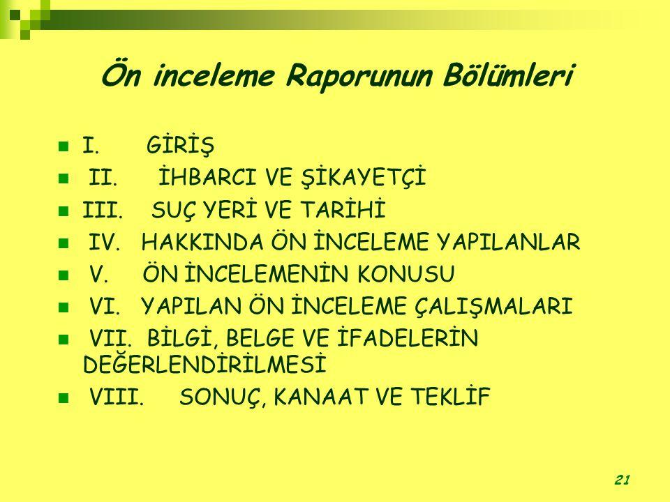 21 Ön inceleme Raporunun Bölümleri  I.GİRİŞ  II.