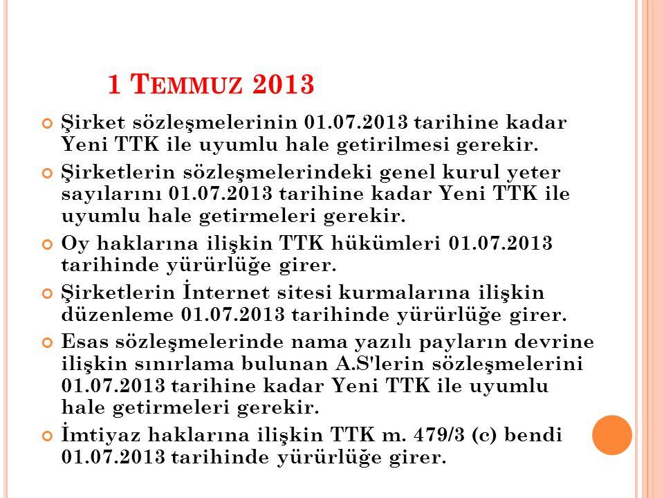 …Bir anonim şirketin esas sözleşmesinde veya bir limited şirketin şirket sözleşme sinde genel kurulun toplantı ve karar nisaplarına, madde numarası belirtilerek veya be lirtilmeksizin eski TTK hükümlerinin uygulanacağı öngörülmüşse, bu şirketler Türk Ticaret Kanununun yürürlüğe girmesinden itibaren 12 ay içinde (01.07.2013 e kadar) anonim şirketlerde esas sözleşmelerini ve limited şirketlerde şirket sözleşmesini değiştirerek, anı lan Kanuna uygun düzenleme yaparlar.