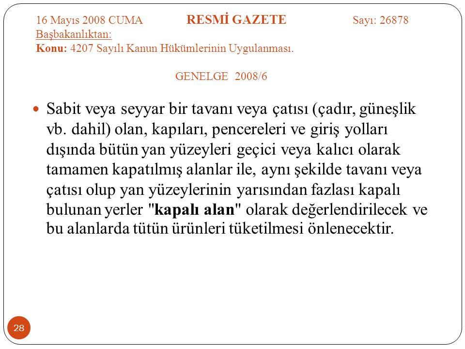 16 Mayıs 2008 CUMA RESMİ GAZETE Sayı: 26878 Başbakanlıktan: Konu: 4207 Sayılı Kanun Hükümlerinin Uygulanması. GENELGE 2008/6  Sabit veya seyyar bir t