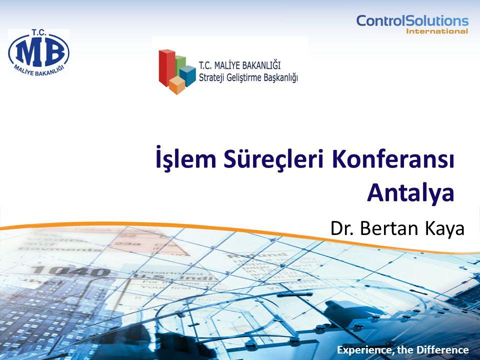 İşlem Süreçleri Konferansı Antalya Experience, the Difference Dr. Bertan Kaya