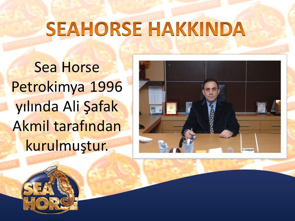 Sea Horse Petrokimya 1996 yılında Ali Şafak Akmil tarafından kurulmuştur.