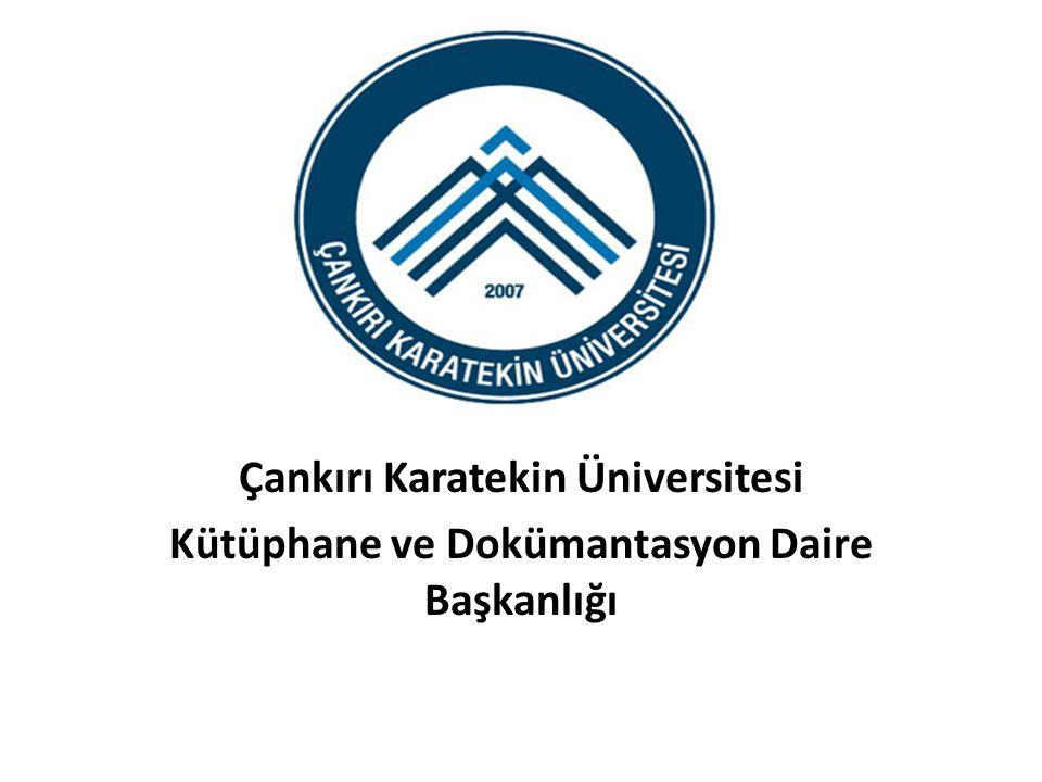 . Çankırı Karatekin Üniversitesi Kütüphane ve Dokümantasyon Daire Başkanlığı
