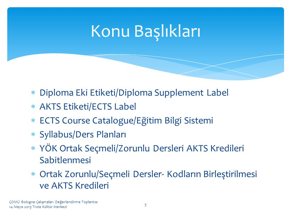  Diploma Eki Etiketi/Diploma Supplement Label  AKTS Etiketi/ECTS Label  ECTS Course Catalogue/Eğitim Bilgi Sistemi  Syllabus/Ders Planları  YÖK O