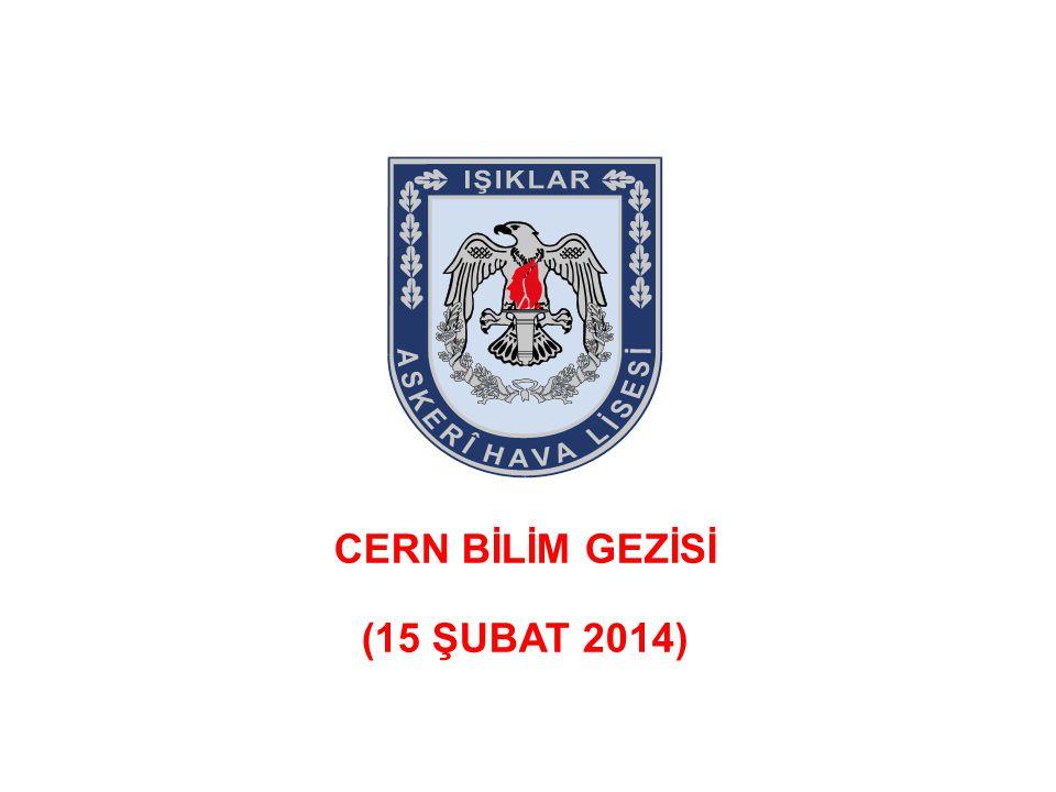 1/16 CERN BİLİM GEZİSİ (15 ŞUBAT 2014)