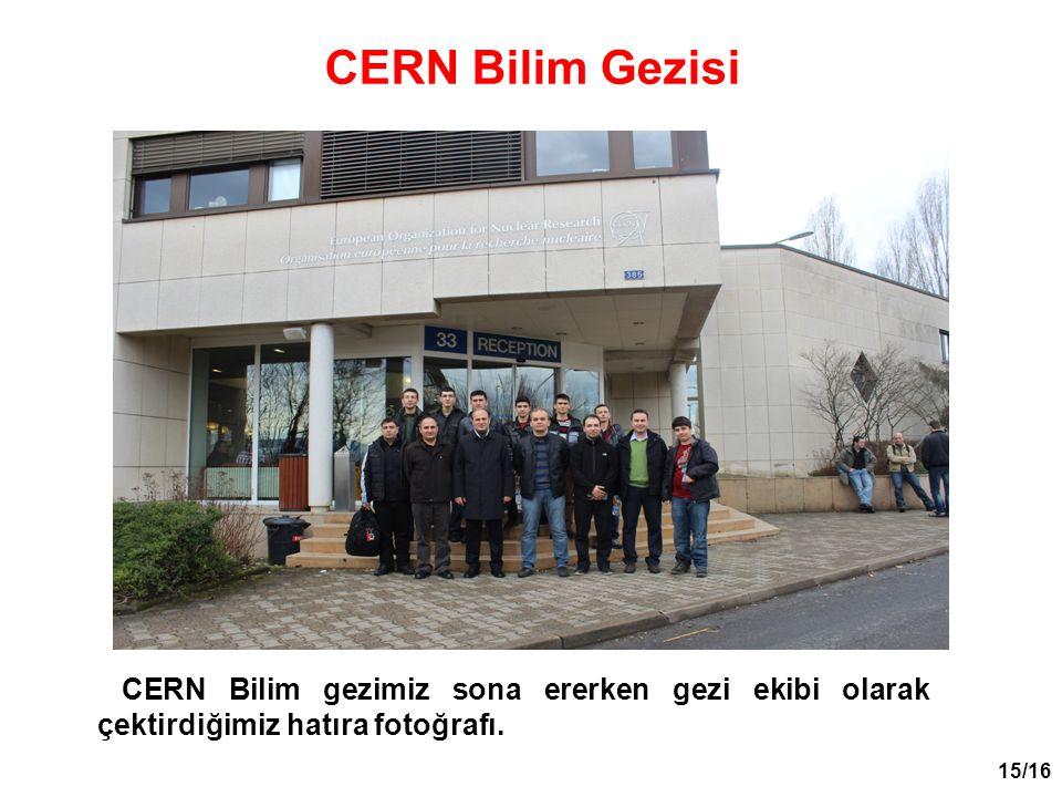 15/16 CERN Bilim gezimiz sona ererken gezi ekibi olarak çektirdiğimiz hatıra fotoğrafı. CERN Bilim Gezisi