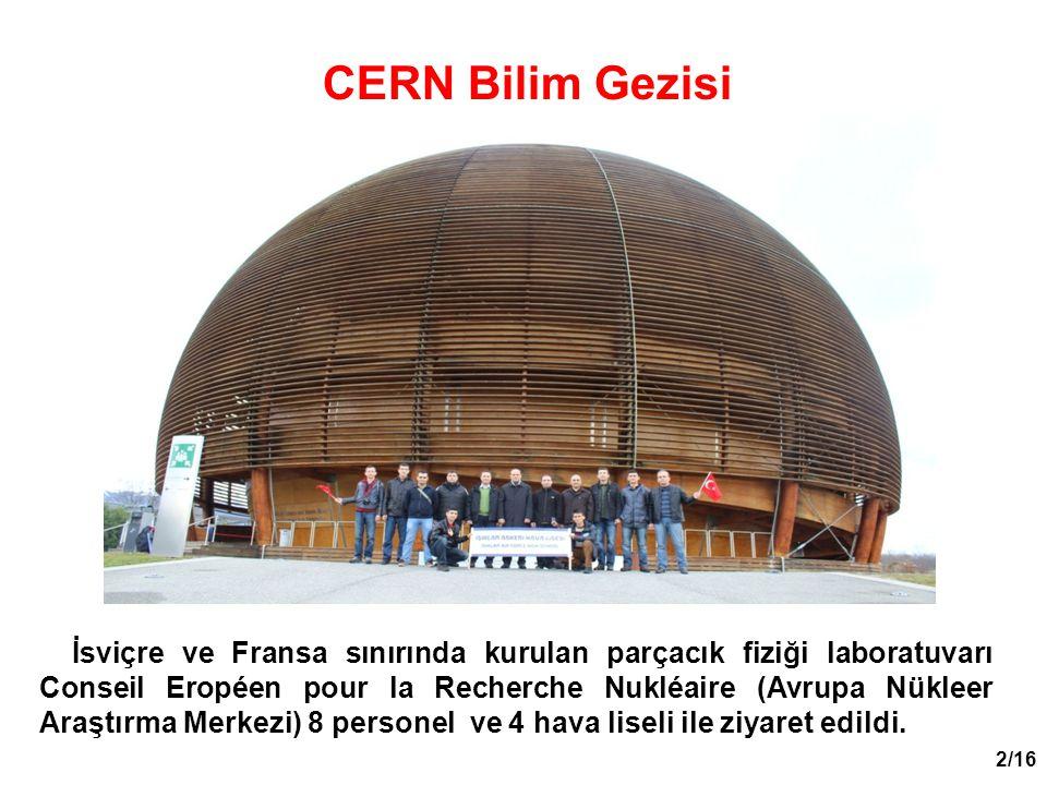 3/16 Gezi ; LHC - CERN Data Center- CERN Globe – Microcosmos ve CMS dedektörü olmak üzere beş bölümde icra edildi.