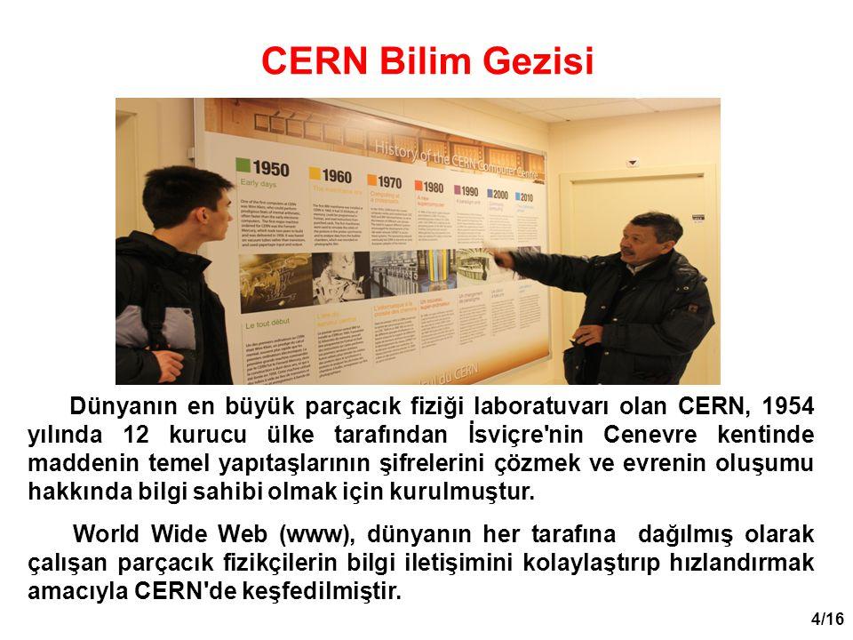 4/16 Dünyanın en büyük parçacık fiziği laboratuvarı olan CERN, 1954 yılında 12 kurucu ülke tarafından İsviçre'nin Cenevre kentinde maddenin temel yapı