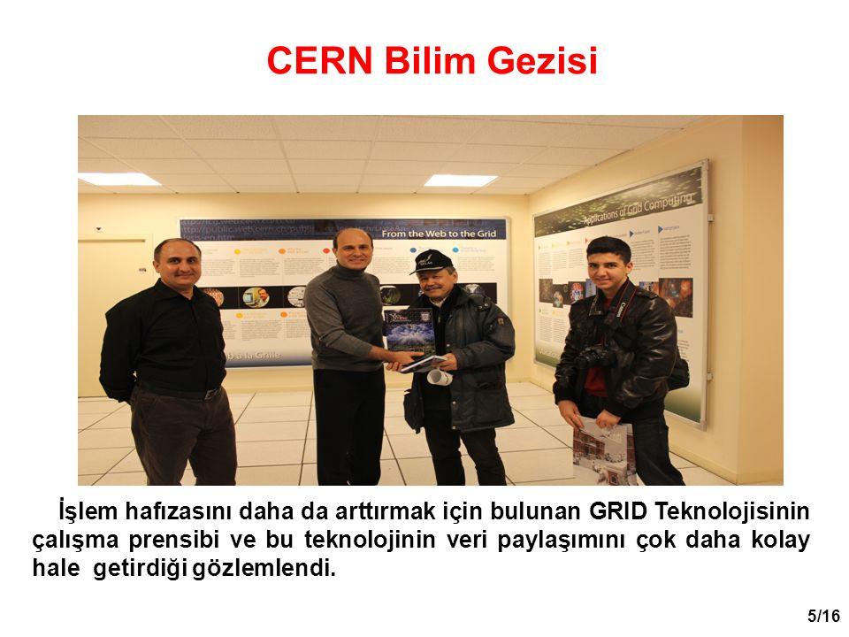 16/16 CERN E davet mektubumuz aşamasından başlayarak, tüm gezimiz boyunca bizi yalnız bırakmayan Dr.
