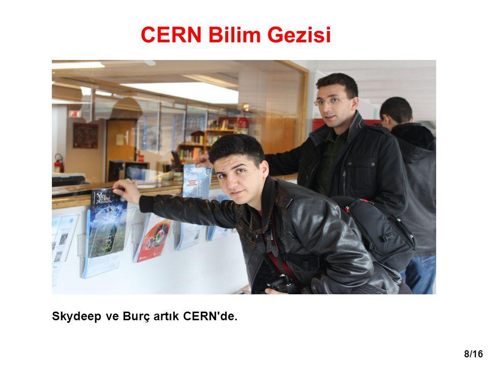 8/16 Skydeep ve Burç artık CERN'de. CERN Bilim Gezisi