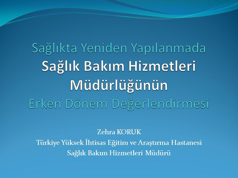 Zehra KORUK Türkiye Yüksek İhtisas Eğitim ve Araştırma Hastanesi Sağlık Bakım Hizmetleri Müdürü