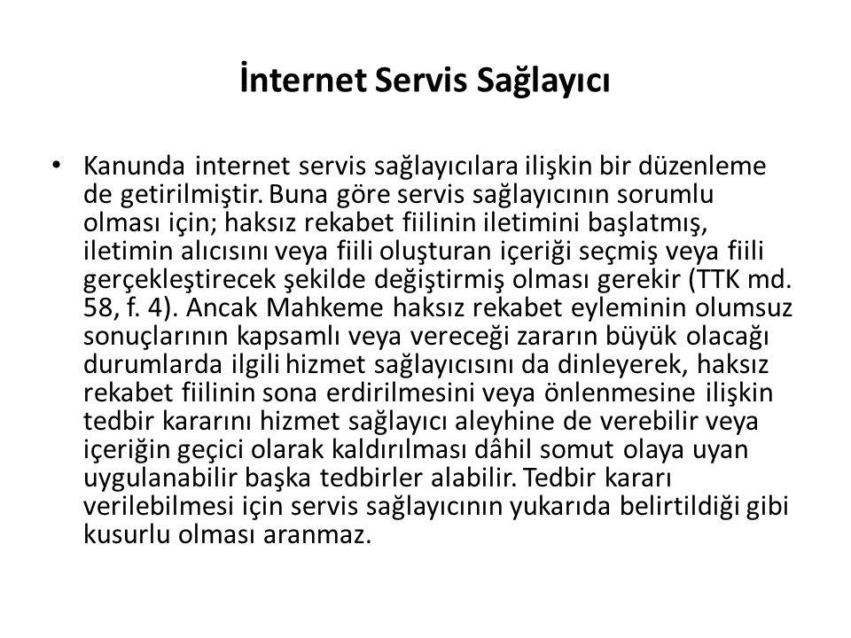 İnternet Servis Sağlayıcı • Kanunda internet servis sağlayıcılara ilişkin bir düzenleme de getirilmiştir. Buna göre servis sağlayıcının sorumlu olması