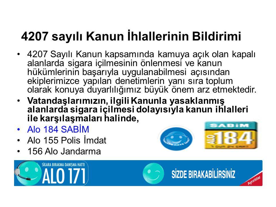 4207 sayılı Kanun İhlallerinin Bildirimi •4207 Sayılı Kanun kapsamında kamuya açık olan kapalı alanlarda sigara içilmesinin önlenmesi ve kanun hükümle