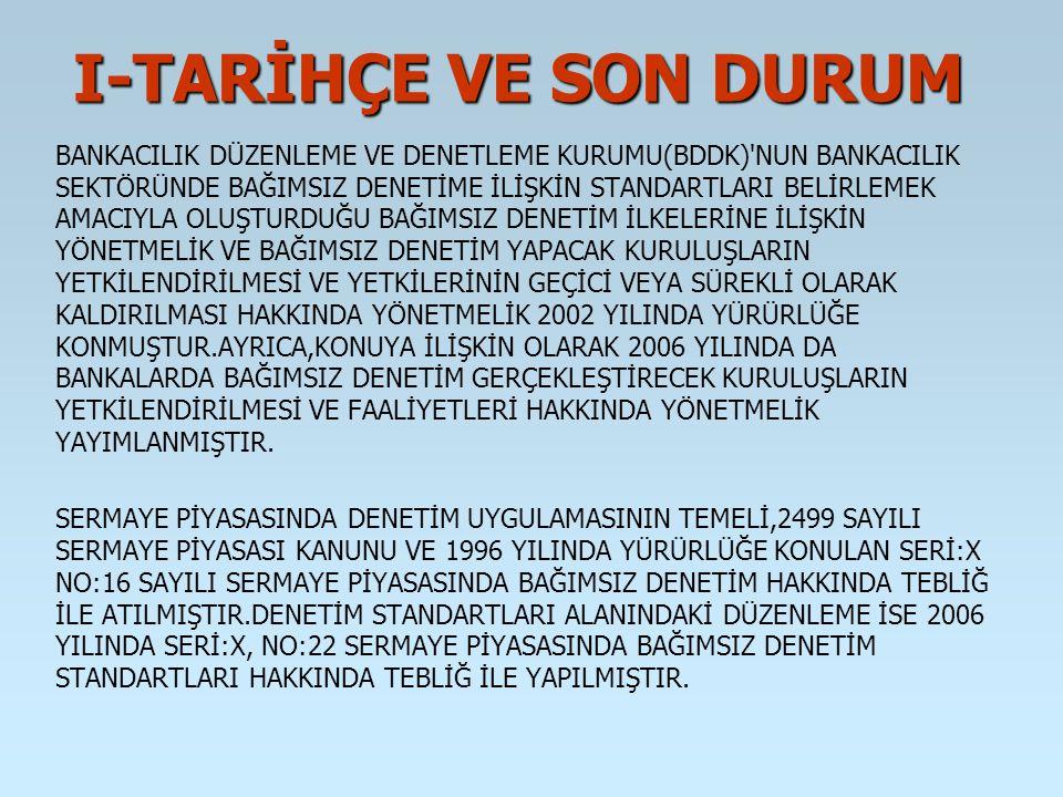 II-TÜRK TİCARET KANUNUNUN DENETİMLE BAĞLANTILI HÜKÜMLERİ KURUMCA, -KAMU YARARINI İLGİLENDİREN KURULUŞLARIN, BAKANLAR KURULU KARARIYLA BAĞIMSIZ DENETİME TABİ OLACAKLARIN VE TTK'NUN 1534/2 MADDESİNDE SAYILAN ŞİRKETLERİN MÜNFERİT VE KONSOLİDE FİNANSAL TABLOLARININ HAZIRLANMASINDA TÜRKİYE MUHASEBE STANDARTLARINI UYGULAMASINA, 2) YUKARIDAKİ KAPSAMA DÂHİL OLMAYANLAR İÇİN KURUMCA BİR BELİRLEME YAPILINCAYA KADAR YÜRÜRLÜKTEKİ MEVZUATIN UYGULANMASININ DEVAMINA, KARAR VERİLMİŞTİR.(17.11.2012 TARİH VE 28470 SAYILI RESMİ GAZETE)
