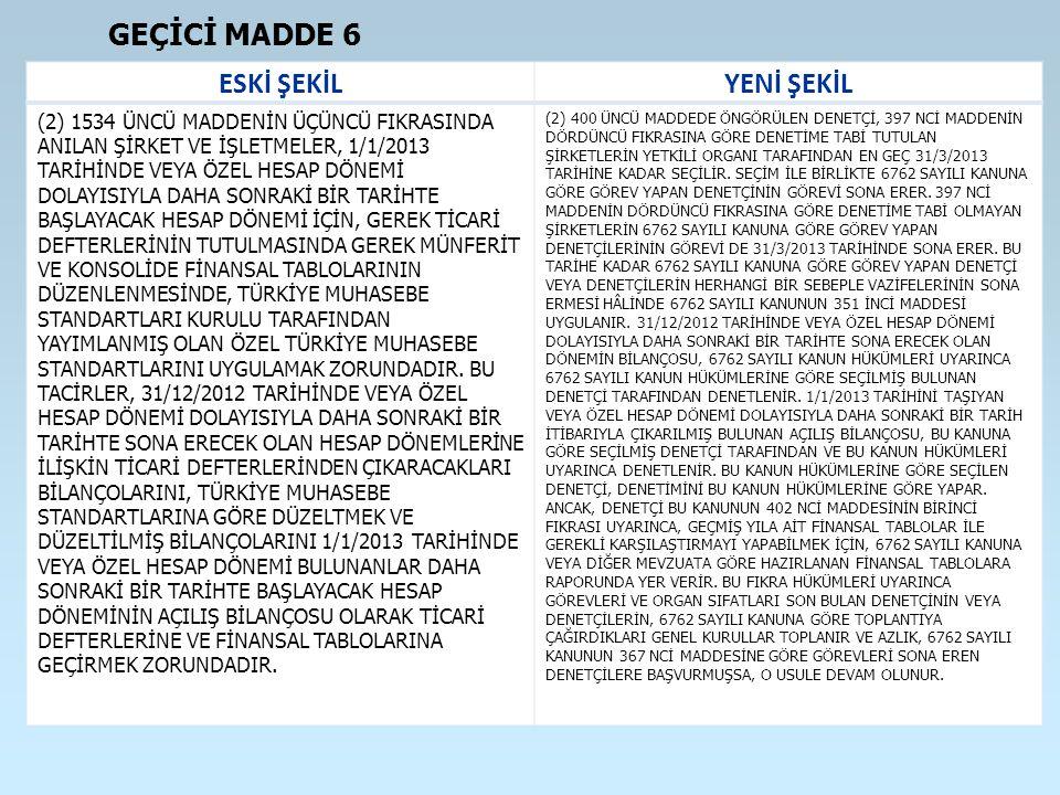 ESKİ ŞEKİLYENİ ŞEKİL (2) 1534 ÜNCÜ MADDENİN ÜÇÜNCÜ FIKRASINDA ANILAN ŞİRKET VE İŞLETMELER, 1/1/2013 TARİHİNDE VEYA ÖZEL HESAP DÖNEMİ DOLAYISIYLA DAHA