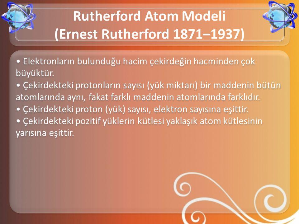 • Elektronların bulunduğu hacim çekirdeğin hacminden çok büyüktür. • Çekirdekteki protonların sayısı (yük miktarı) bir maddenin bütün atomlarında aynı