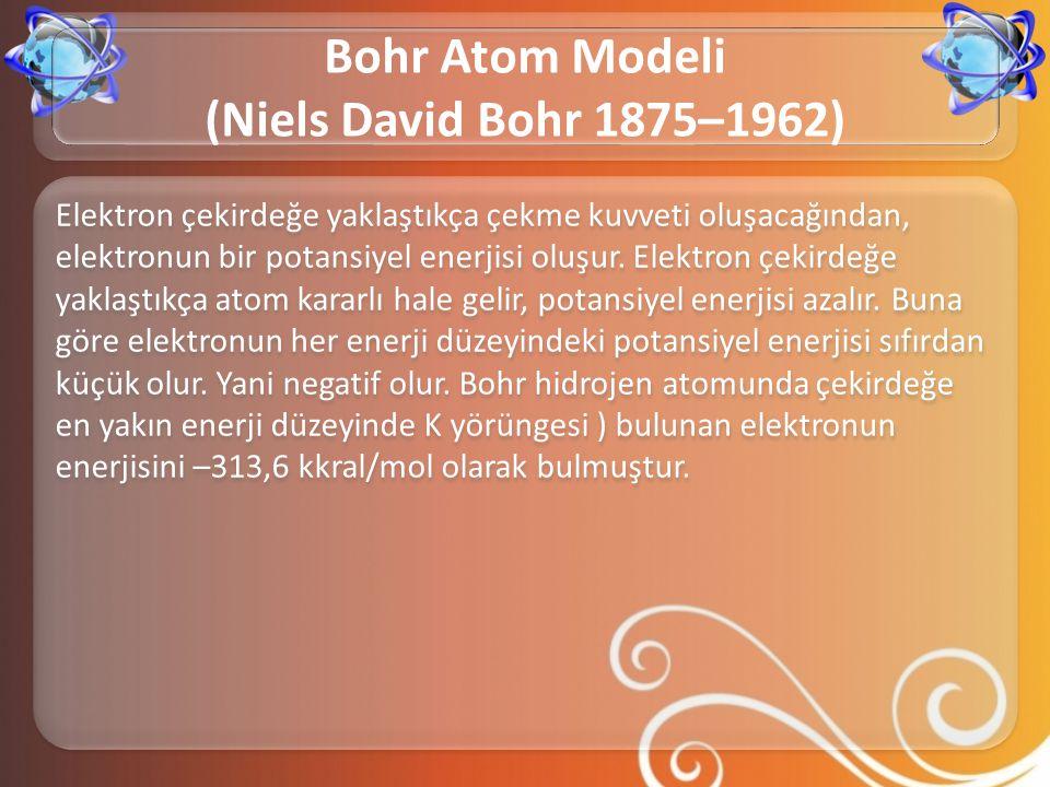 Elektron çekirdeğe yaklaştıkça çekme kuvveti oluşacağından, elektronun bir potansiyel enerjisi oluşur. Elektron çekirdeğe yaklaştıkça atom kararlı hal
