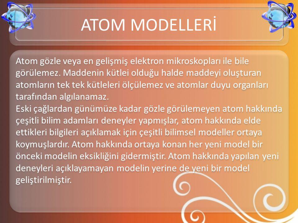 • Bugünkü atom modelimize göre : Borh kuramını elektronların dairesel yörüngelerde hareket ettiği, ifadesi yanlıştır.