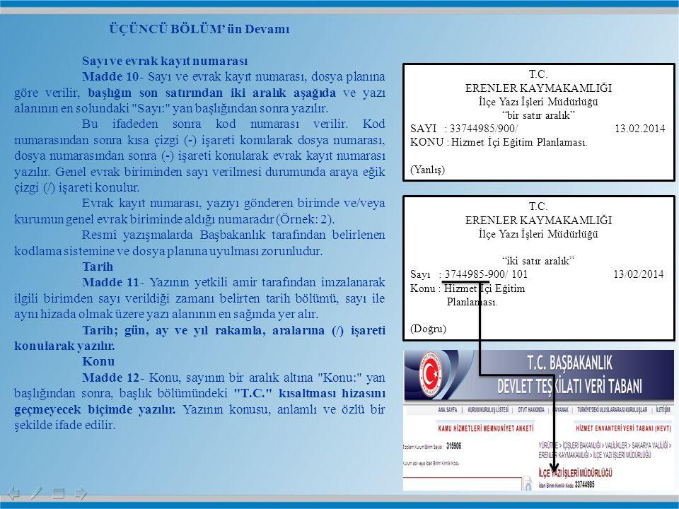 ÜÇÜNCÜ BÖLÜM' ün Devamı Sayı ve evrak kayıt numarası Madde 10- Sayı ve evrak kayıt numarası, dosya planına göre verilir, başlığın son satırından iki a