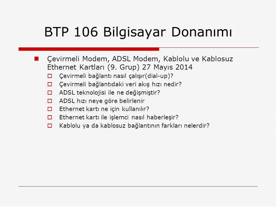  Çevirmeli Modem, ADSL Modem, Kablolu ve Kablosuz Ethernet Kartları (9. Grup) 27 Mayıs 2014  Çevirmeli bağlantı nasıl çalışır(dial-up)?  Çevirmeli