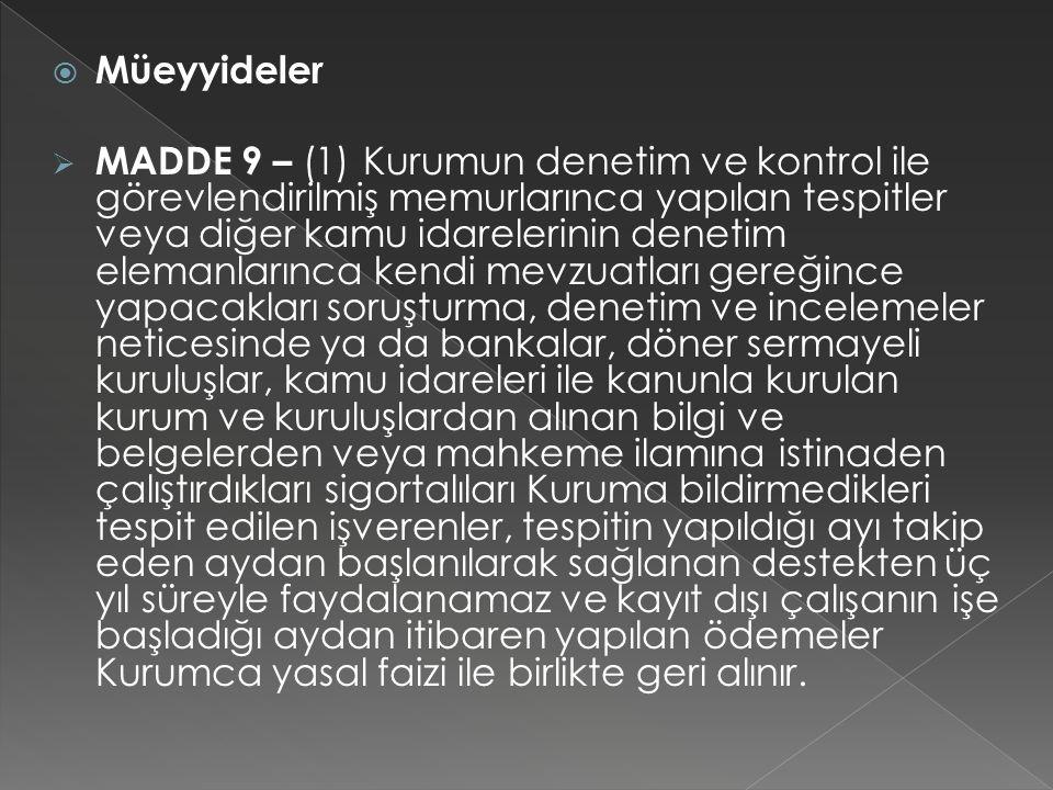  Müeyyideler  MADDE 9 – (1) Kurumun denetim ve kontrol ile görevlendirilmiş memurlarınca yapılan tespitler veya diğer kamu idarelerinin denetim elem