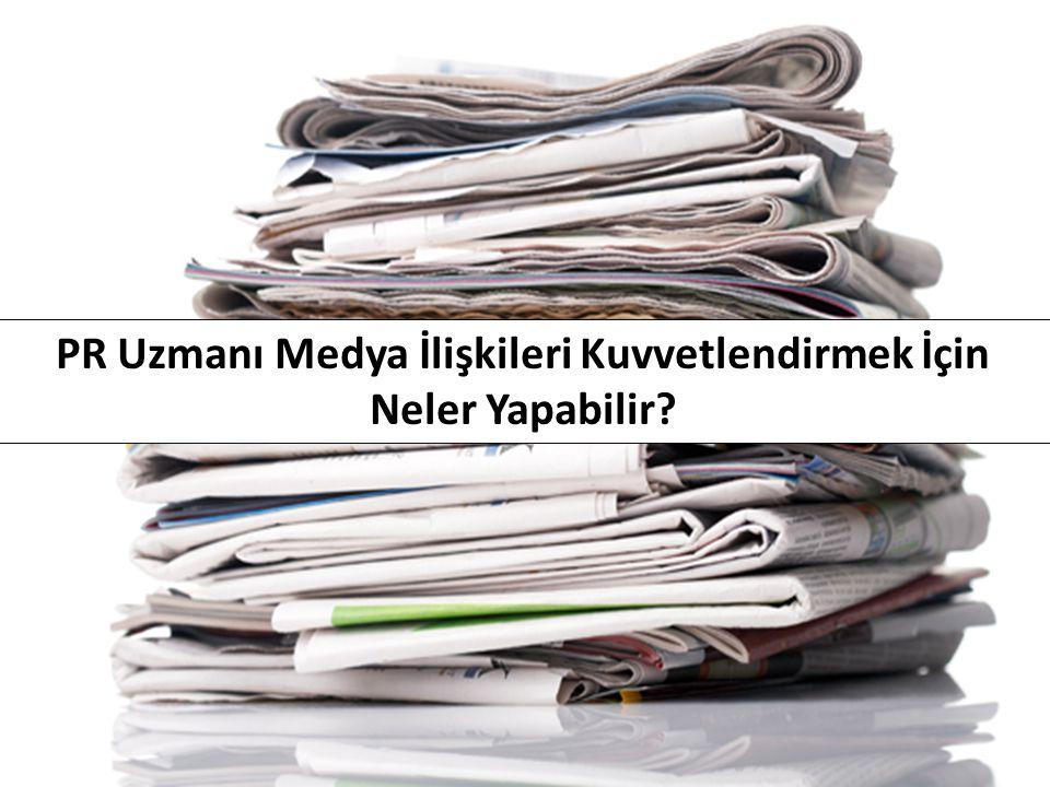 PR Uzmanı Medya İlişkileri Kuvvetlendirmek İçin Neler Yapabilir?