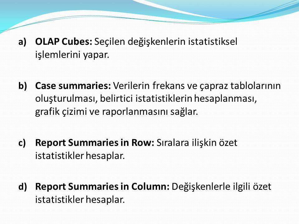 a) OLAP Cubes: Seçilen değişkenlerin istatistiksel işlemlerini yapar.