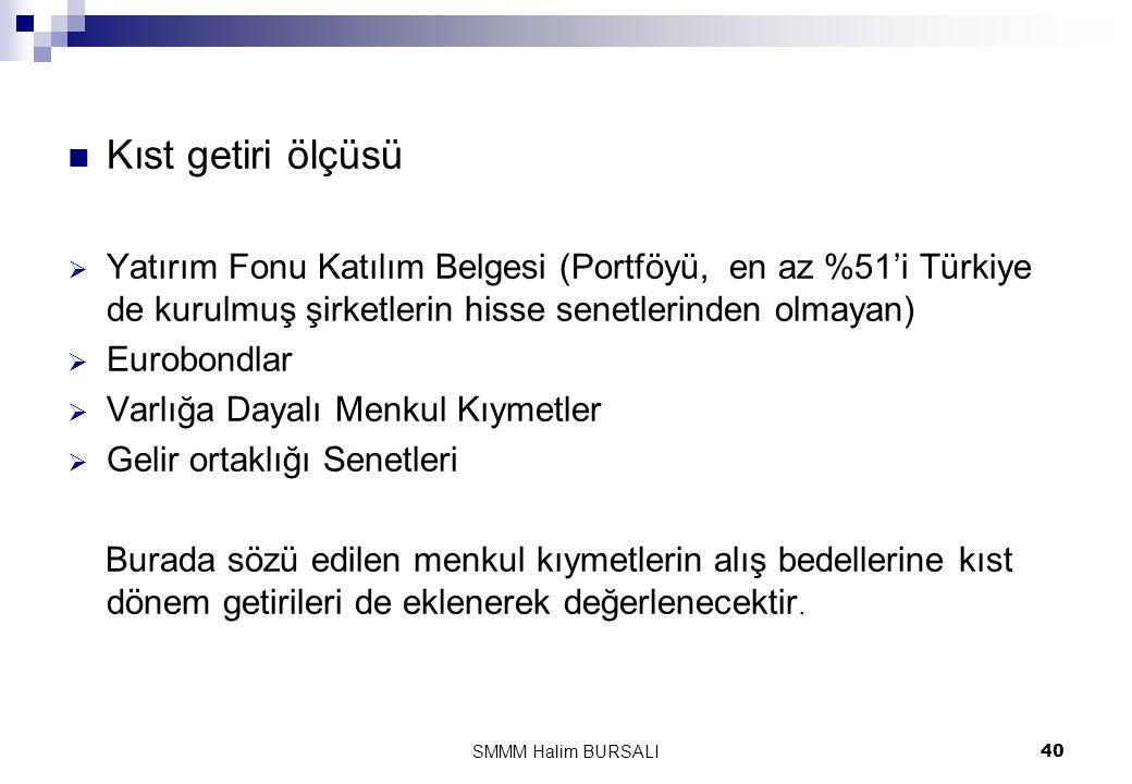  Kıst getiri ölçüsü  Yatırım Fonu Katılım Belgesi (Portföyü, en az %51'i Türkiye de kurulmuş şirketlerin hisse senetlerinden olmayan)  Eurobondlar