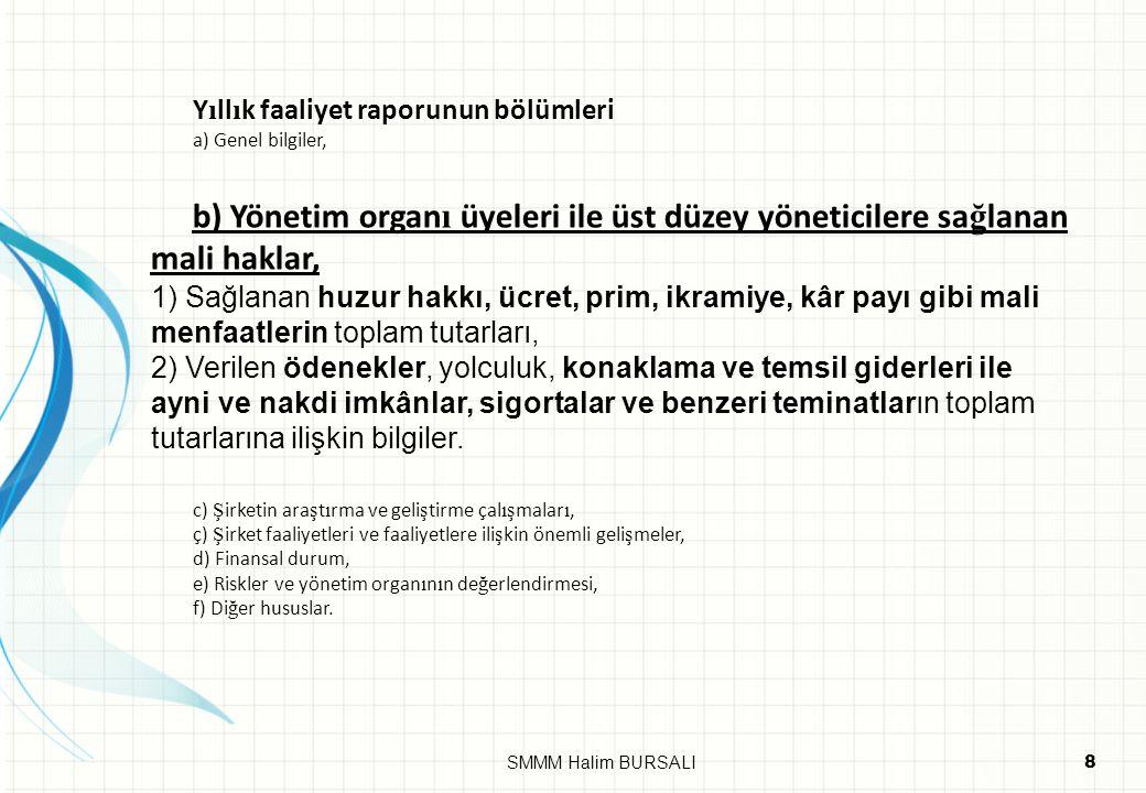Y ı ll ı k faaliyet raporunun bölümleri a) Genel bilgiler, b) Yönetim organ ı üyeleri ile üst düzey yöneticilere sa ğ lanan mali haklar, 1) Sağlanan h
