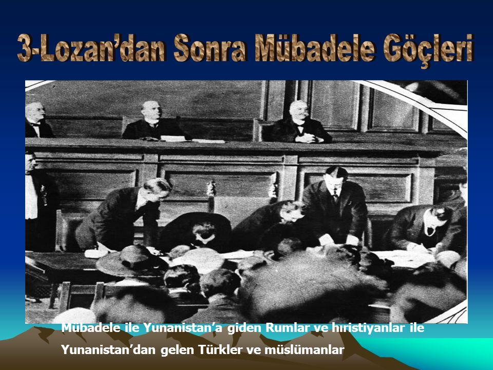 Mübadele ile Yunanistan'a giden Rumlar ve hıristiyanlar ile Yunanistan'dan gelen Türkler ve müslümanlar