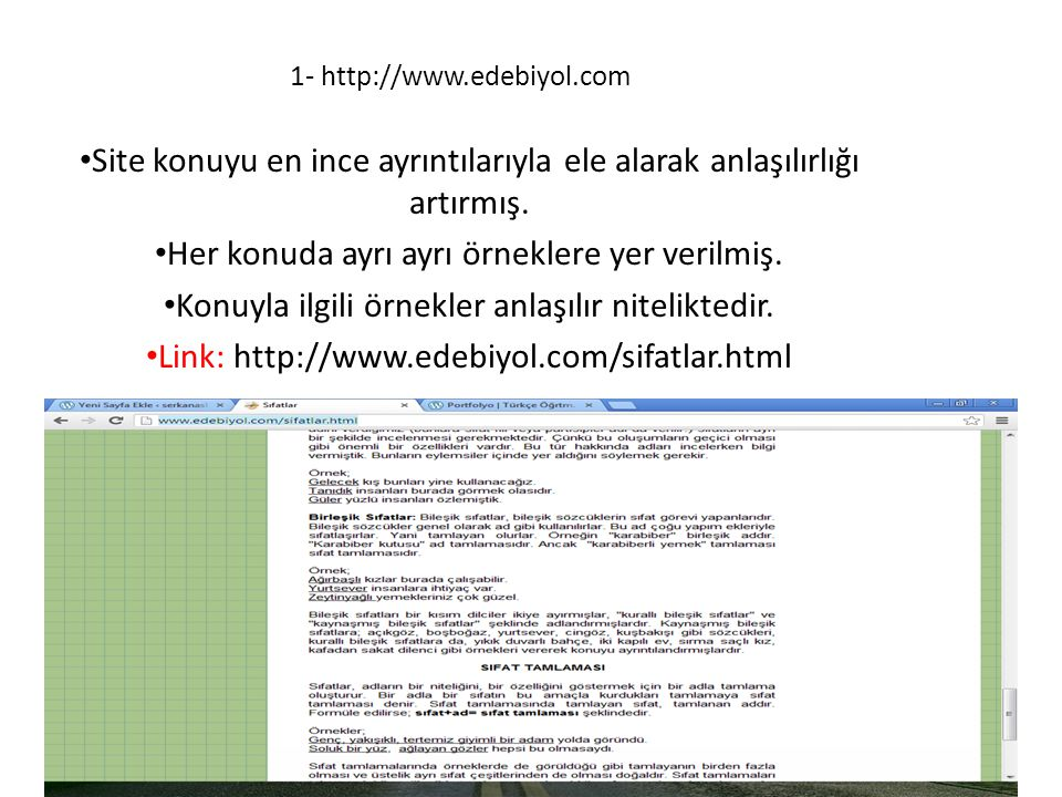 1- http://www.edebiyol.com • Site konuyu en ince ayrıntılarıyla ele alarak anlaşılırlığı artırmış. • Her konuda ayrı ayrı örneklere yer verilmiş. • Ko