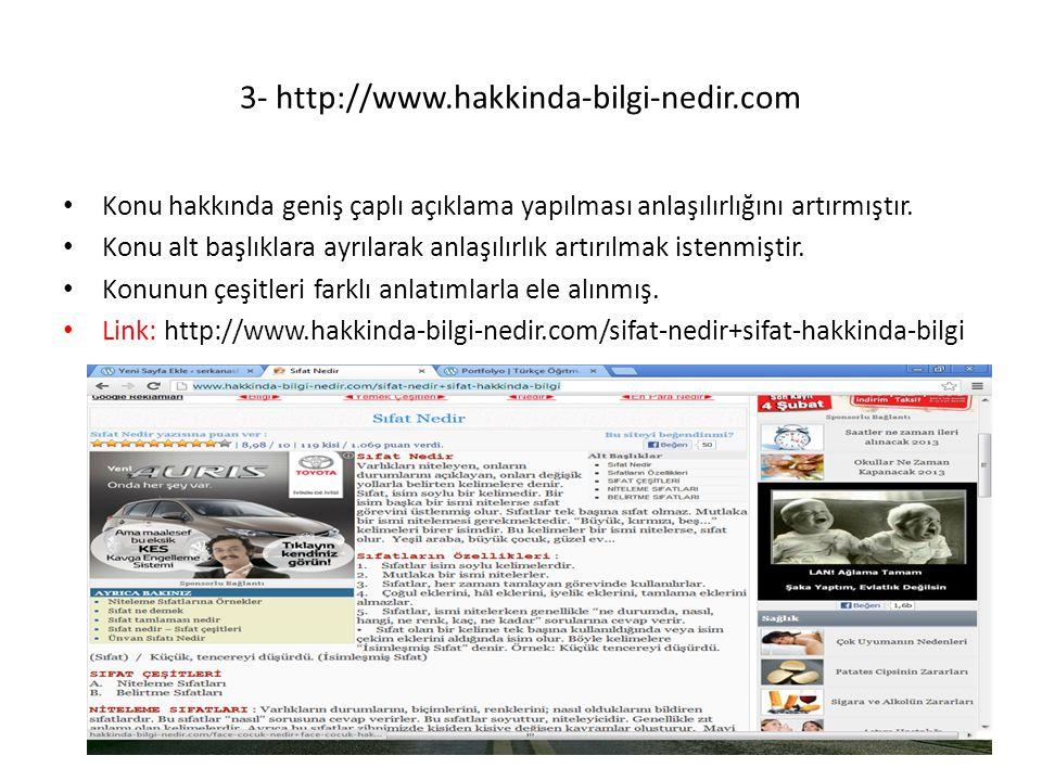 3- http://www.hakkinda-bilgi-nedir.com • Konu hakkında geniş çaplı açıklama yapılması anlaşılırlığını artırmıştır. • Konu alt başlıklara ayrılarak anl